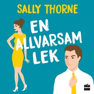 En allvarsam lek (ljudbok) av Sally Thorne