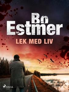 Lek med liv (e-bok) av Bo Estmer
