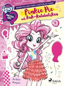 Equestria Girls - Pinkie Pie och kak-kalabalike