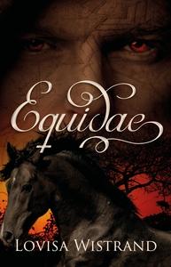 Equidae (e-bok) av Lovisa Wistrand