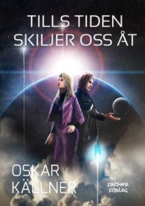Tills tiden skiljer oss åt (e-bok) av Oskar Käl