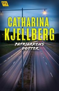 Patriarkens dotter (e-bok) av Catharina Kjellbe