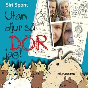 Utan djur så dör jag (ljudbok) av Siri Spont