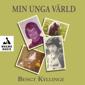 Min unga värld (ljudbok) av Bengt Kyllinge