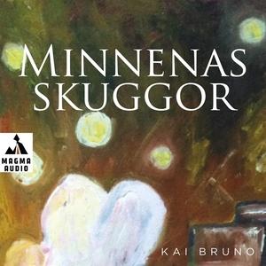 Minnenas skuggor (ljudbok) av Kai Bruno