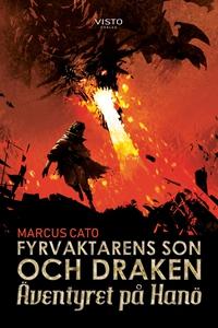 Fyrvaktarens son och draken (e-bok) av Marcus C