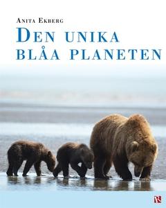 Den unika blåa planeten (e-bok) av Anita Ekberg