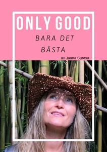 Only Good, Bara Det Bästa (ljudbok) av Jaana Su