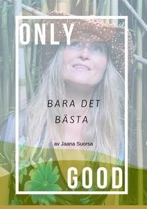 Only Good, Bara Det Bästa (e-bok) av Jaana Suor