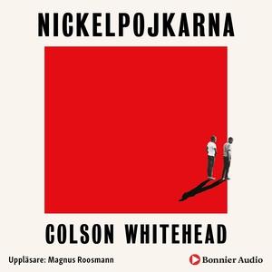Nickelpojkarna (ljudbok) av Colson Whitehead