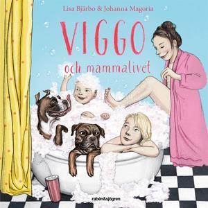 Viggo och mammalivet (ljudbok) av Lisa Bjärbo