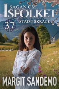 Stad i skräck: Sagan om Isfolket 37 (e-bok) av