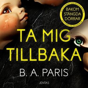 Ta mig tillbaka (ljudbok) av B.A. Paris