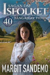 Fångad av tiden: Sagan om Isfolket 40 (e-bok) a