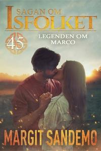 Legenden om Marco: Sagan om Isfolket 45 (e-bok)