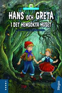 Lilla skräckbiblioteket 6: Hans och Greta i det