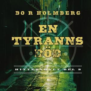 En tyranns död (ljudbok) av Bo R Holmberg