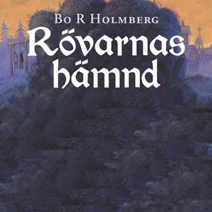 Rövarnas hämnd (ljudbok) av Bo R Holmberg