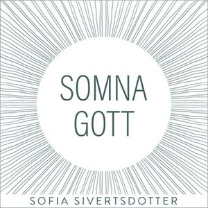 Somna gott - meditation (ljudbok) av Sofia Sive