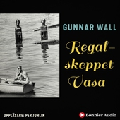 Regalskeppet Vasa : Fartyget som sjönk som en sten