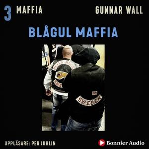 Blågul maffia (ljudbok) av Gunnar Wall
