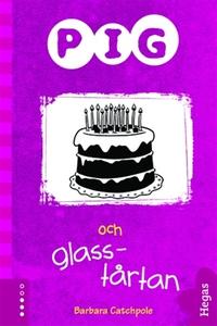 Pig 6: Pig och glasstårtan (e-bok) av Barbara C
