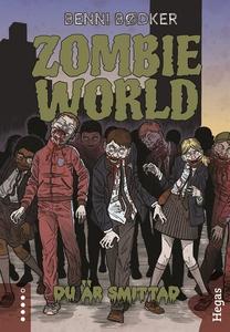 Zombie World 1: Du är smittad (e-bok) av Benni