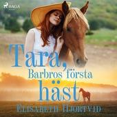 Tara, Barbros första häst