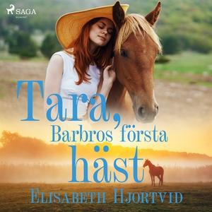 Tara, Barbros första häst (ljudbok) av Elisabet
