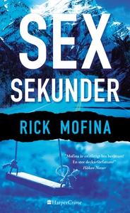Sex sekunder (e-bok) av Rick Mofina