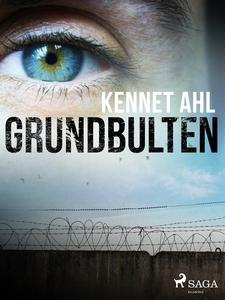Grundbulten (e-bok) av Kennet Ahl