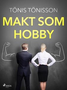 Makt som hobby (e-bok) av Tönis Tönisson