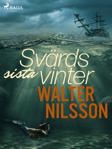 Svärds sista vinter (e-bok) av Walter Nilsson