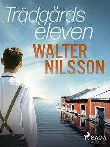 Trädgårdseleven (e-bok) av Walter Nilsson