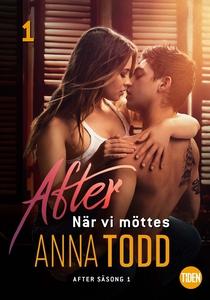 After S1A1 När vi möttes (e-bok) av Anna Todd