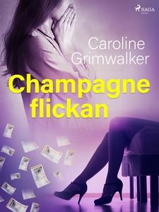 Champagneflickan (e-bok) av Caroline Grimwalker