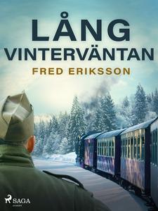 Lång vinterväntan (e-bok) av Fred Eriksson