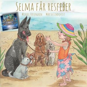 Selma får resfeber (ljudbok) av Mikael Rosengre