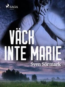 Väck inte Marie (e-bok) av Sven Sörmark
