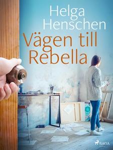 Vägen till Rebella (e-bok) av Helga Henschen