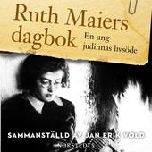 Ruth Maiers dagbok: Ett judiskt kvinnoöde