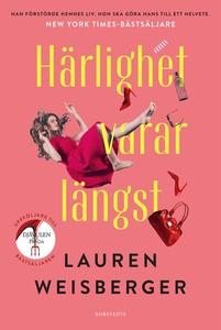 Härlighet varar längst (e-bok) av Lauren Weisbe