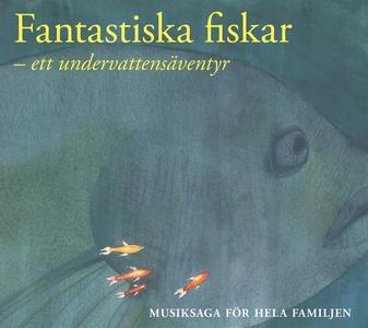 Fantastiska fiskar (ljudbok) av Erik Magntorn