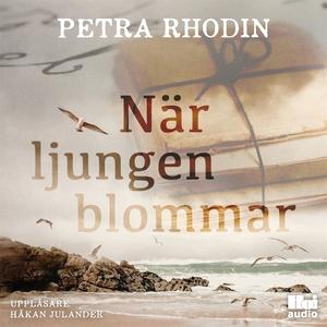 När ljungen blommar (ljudbok) av Petra Rhodin