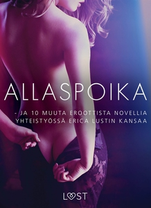 Allaspoika - ja 10 muuta eroottista novellia yh
