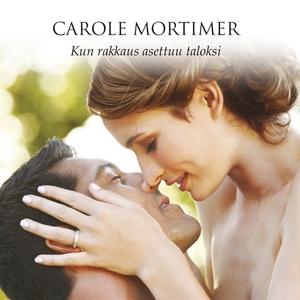 Kun rakkaus asettuu taloksi (ljudbok) av Carole