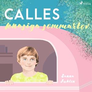 Calles knasiga sommarlov (ljudbok) av Sanna Juh