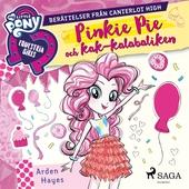 Equestria Girls - Pinkie Pie och kak-kalabaliken