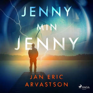 Jenny min Jenny (ljudbok) av Jan Eric Arvastson