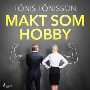 Makt som hobby (ljudbok) av Tönis Tönisson